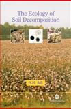The Ecology of Soil Decomposition 9780851996615