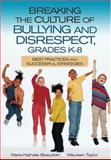 Breaking the Culture of Bullying and Disrespect Grades K-8 9780761946618