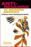 Anti-Indianism in Modern America 9780252026621