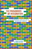 The Paradoxes of Integration 9780226626628