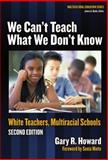 We Can't Teach What We Don't Know 2nd Edition