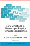 New Directions in Mesoscopic Physics (Towards Nanoscience) 9781402016653