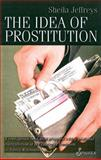 The Idea of Prostitution 9781876756673