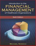 Introduction to the Financial Management of Healthcare Organizations, Sixth Edition 6th Edition