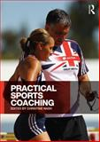 Practical Sports Coaching 1st Edition