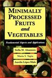 Minimally Processed Fruits and Vegetables 9780834216723