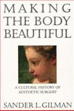 Making the Body Beautiful 1st Edition