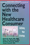 Connecting with the New Healthcare Consumer 9780071346726