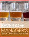 The Beverage Manager's Guide to Wines, Beers and Spirits 3rd Edition