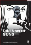 Girls with Guns 1st Edition