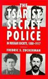The Tsarist Secret Police and Russian Society, 1880-1917 9780814796733
