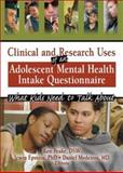Clinical and Research Uses of an Adolescent Mental Health Intake Questionnaire 9780789026743