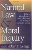 Natural Law and Moral Inquiry 9780878406746