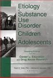 Etiology of Substance Use Disorder in Children and Adolescents 9780789016751