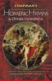 Chapman's Homeric Hymns and Other Homerica 9780691136752