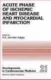 Acute Phase of Ischemic Heart Disease and Myocardial Infarction 9789024726752