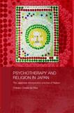 Psychotherapy and Religion in Japan 9780415336758