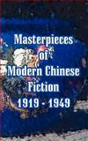 Masterpieces of Modern Chinese Fiction 1919 - 1949 9781410106759