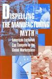 Dispelling the Manufacturing Myth 9780309046763