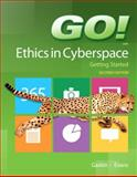 GO! Ethics in Cyberspace Getting Started 9780133146776