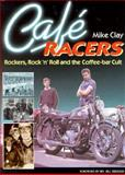 Cafe Racers-Rockers, Rock 'n' Roll and the Coffee Bar Cult 9780850456776