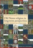 Old Norse Religion in Long-Term Perspectives 9789189116818
