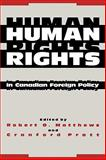 Human Rights in Canadian Foreign Policy 9780773506831