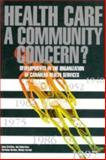 Health Care - A Community Concern? 9781895176841