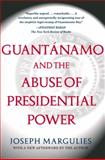 Guantánamo and the Abuse of Presidential Power 9780743286862