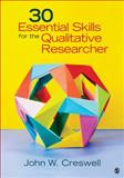 30 Essential Skills for the Qualitative Researcher 1st Edition