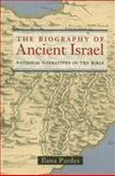 The Biography of Ancient Israel 9780520236868