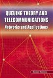 Queuing Theory and Telecommunications 9781441936868