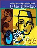 The Prentice Hall Anthology of Latino Literature 1st Edition
