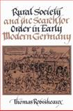 Rural Society and the Search for Order in Early Modern Germany 9780521526876