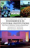 The Complete Guide to Foodservice in Cultural Institutions 9780471396888