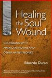 Healing the Soul Wound 1st Edition