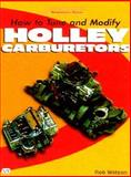 How to Tune and Modify Holley Carburetors 9780760306918