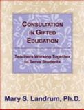 Consultation in Gifted Education 9780936386928