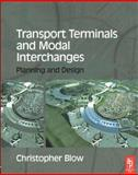 Transport Terminals and Modal Interchanges 9780750656931