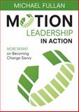 Motion Leadership in Action 1st Edition