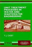 Unit Treatment Processes in Water and Wastewater Engineering 9780471966937