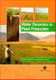Water Dynamics in Plant Production 9780851996943
