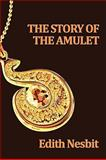 The Story of the Amulet 9781604596946