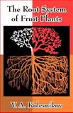 The Root System of Fruit Plants 9781410206947