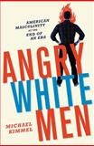 Angry White Men 1st Edition