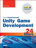 Unity Game Development in 24 Hours, Sams Teach Yourself 1st Edition