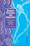 Between Resistance and Adaptation 9780853236993