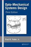 Opto-Mechanical Systems Design 9781574446999