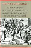 Early Modern European Civilization and Its Political and Cultural Dynamism 9781584657002
