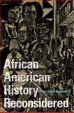 African American History Reconsidered 9780252077012